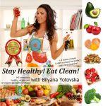 """Stay healthy! Eat clean!"" with Bilyana Yotovska"